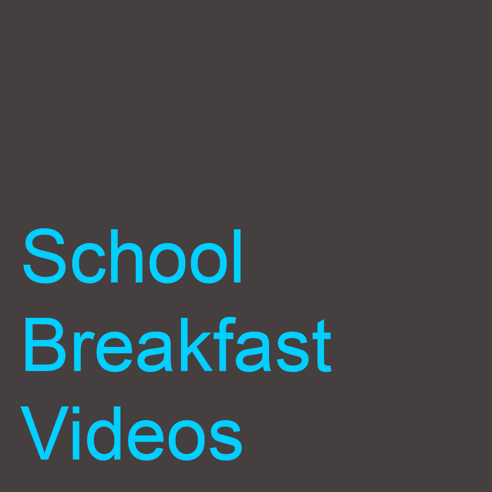 School Breakfast Videos